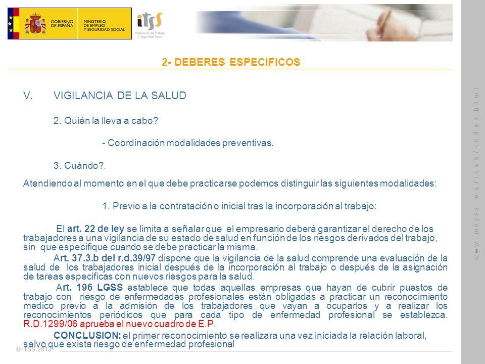 © ITSS 2013 w w w. m e y s s. e s / i t s s / i n d e x.h t m l 2- DEBERES ESPECIFICOS V. VIGILANCIA DE LA SALUD 2. Quién la lleva a cabo? - Coordinac