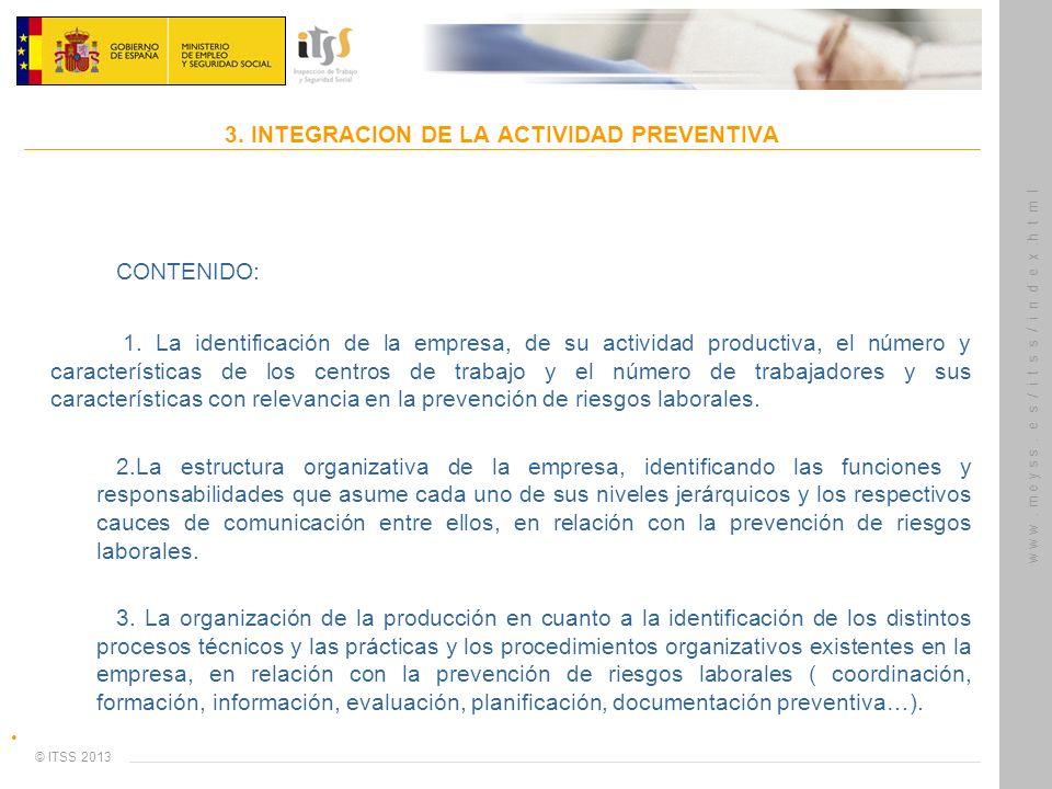 © ITSS 2013 w w w. m e y s s. e s / i t s s / i n d e x.h t m l 3. INTEGRACION DE LA ACTIVIDAD PREVENTIVA CONTENIDO: 1. La identificación de la empres