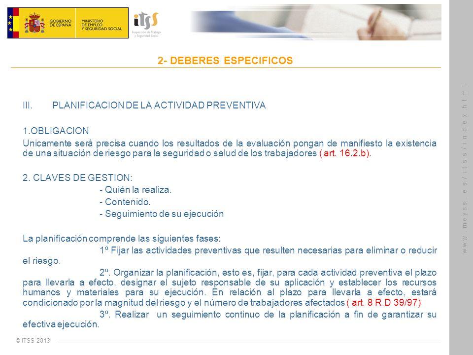 © ITSS 2013 w w w. m e y s s. e s / i t s s / i n d e x.h t m l 2- DEBERES ESPECIFICOS III. PLANIFICACION DE LA ACTIVIDAD PREVENTIVA 1.OBLIGACION Unic