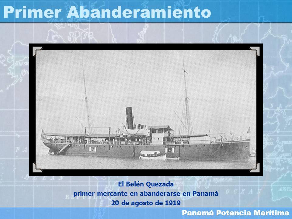 Panamá Potencia Marítima El Belén Quezada primer mercante en abanderarse en Panamá 20 de agosto de 1919 Primer Abanderamiento