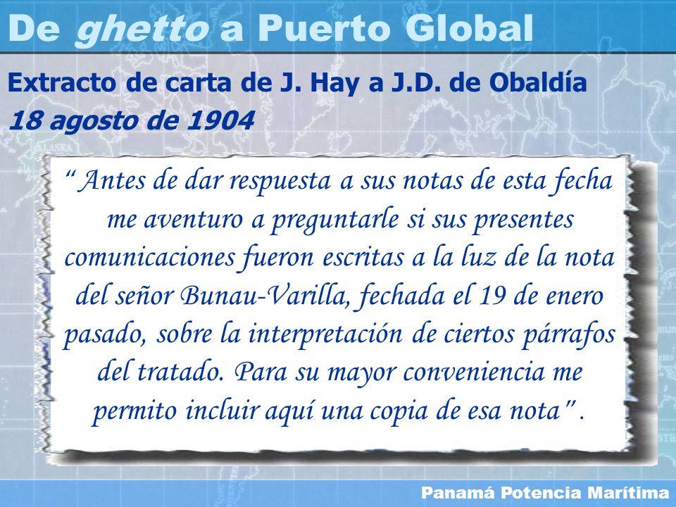 Panamá Potencia Marítima Antes de dar respuesta a sus notas de esta fecha me aventuro a preguntarle si sus presentes comunicaciones fueron escritas a