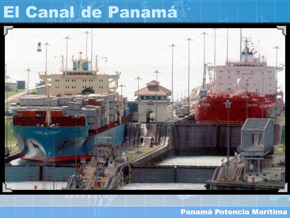 Panamá Potencia Marítima El Canal de Panamá