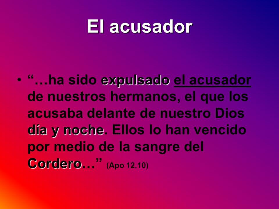 expulsado día y noche Cordero…ha sido expulsado el acusador de nuestros hermanos, el que los acusaba delante de nuestro Dios día y noche. Ellos lo han