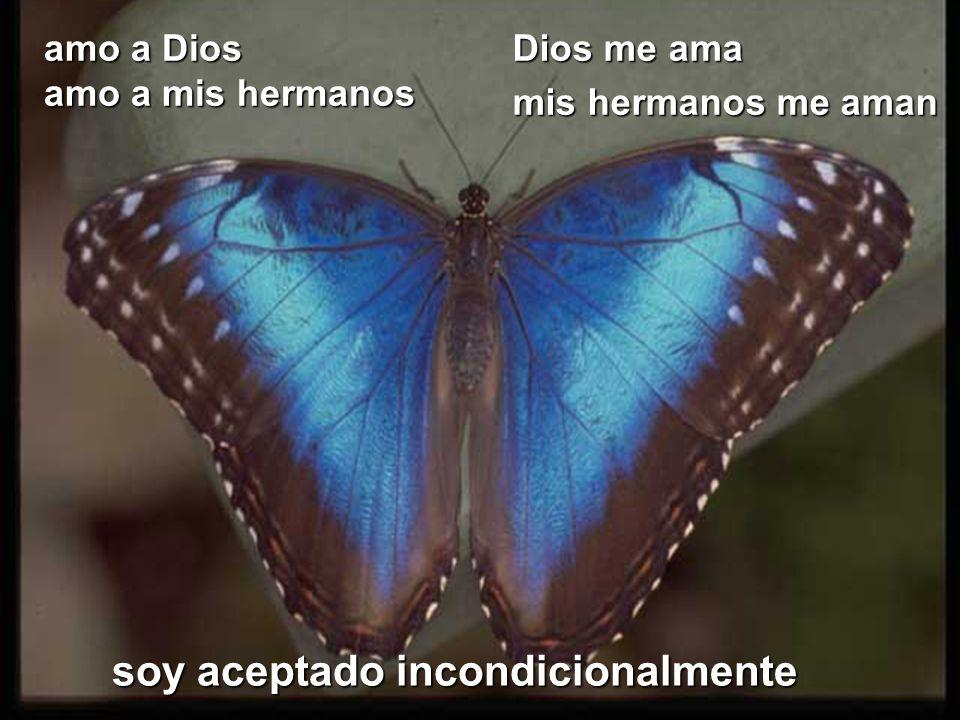 amo a Dios amo a mis hermanos Dios me ama mis hermanos me aman soy aceptado incondicionalmente