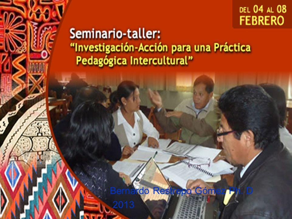 03/11/20132 Investigación-Acción Investigación-Acción Educativa Investigación-Acción Pedagógica Bernardo Restrepo Gómez Ph.