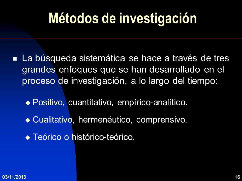 Métodos de investigación La búsqueda sistemática se hace a través de tres grandes enfoques que se han desarrollado en el proceso de investigación, a l
