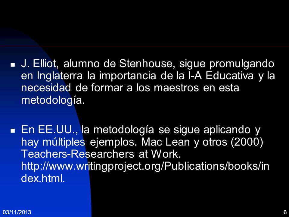 03/11/201327 El Proyecto de I-A Pedagógica Objetivos: Investigar la práctica personal.