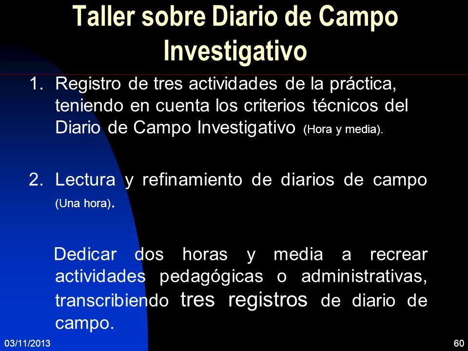 Taller sobre Diario de Campo Investigativo 1.Registro de tres actividades de la práctica, teniendo en cuenta los criterios técnicos del Diario de Camp