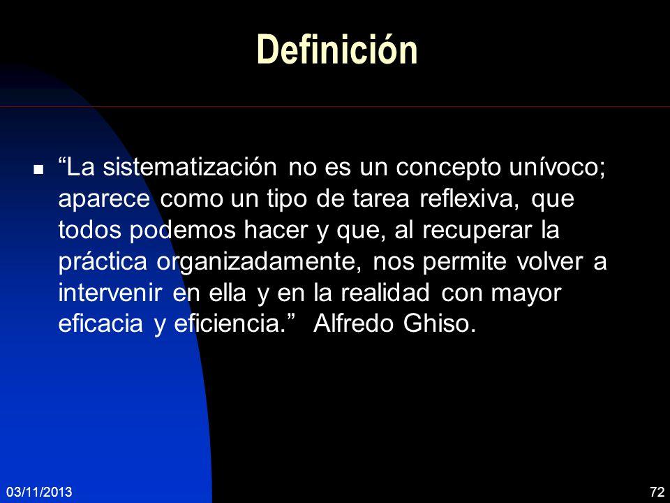 Definición La sistematización no es un concepto unívoco; aparece como un tipo de tarea reflexiva, que todos podemos hacer y que, al recuperar la práct