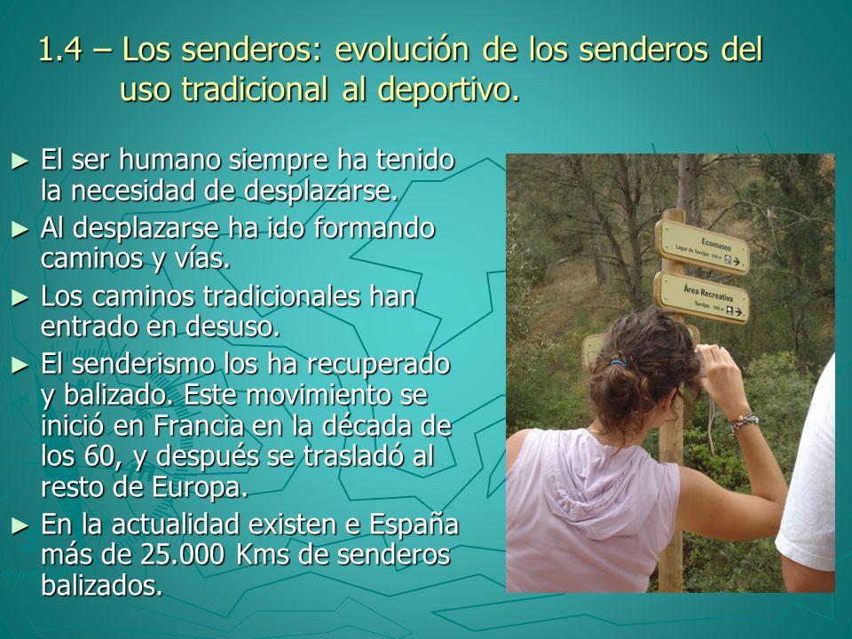 1.4 – Los senderos: evolución de los senderos del uso tradicional al deportivo. El ser humano siempre ha tenido la necesidad de desplazarse. El ser hu
