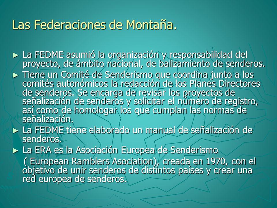 Las Federaciones de Montaña. La FEDME asumió la organización y responsabilidad del proyecto, de ámbito nacional, de balizamiento de senderos. La FEDME