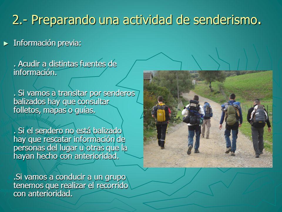 2.- Preparando una actividad de senderismo. Información previa: Información previa:. Acudir a distintas fuentes de información.. Si vamos a transitar