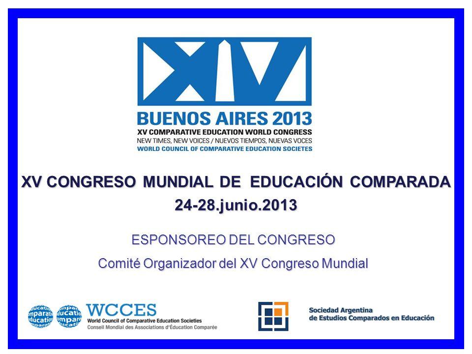 XV CONGRESO MUNDIAL DE EDUCACIÓN COMPARADA 24-28.junio.2013 ESPONSOREO DEL CONGRESO Comité Organizador del XV Congreso Mundial