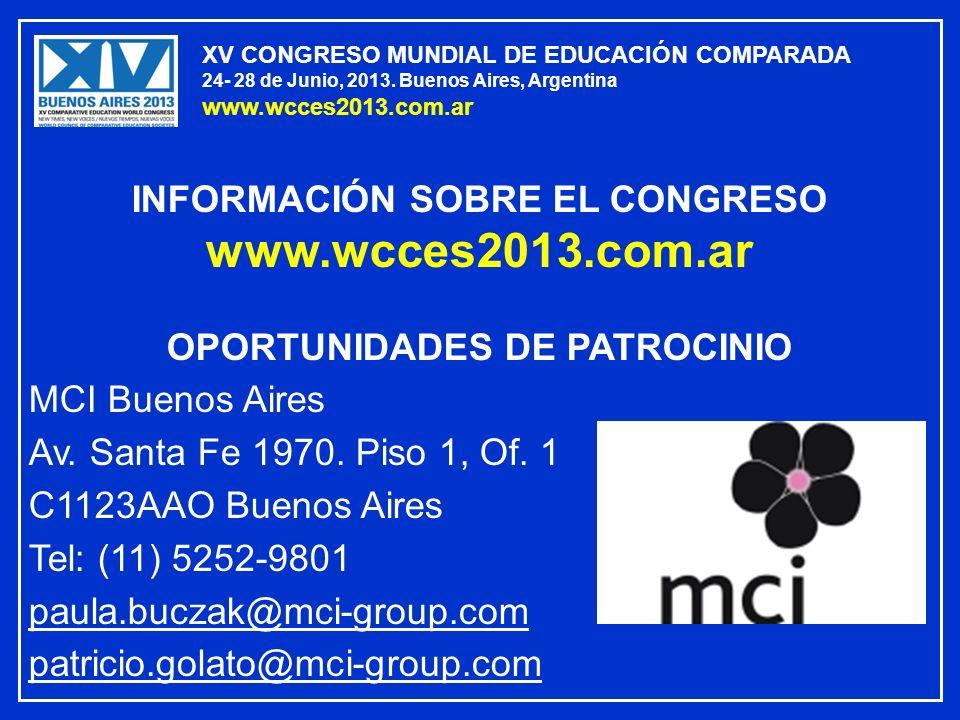 XV CONGRESO MUNDIAL DE EDUCACIÓN COMPARADA 24- 28 de Junio, 2013. Buenos Aires, Argentina www.wcces2013.com.ar INFORMACIÓN SOBRE EL CONGRESO www.wcces