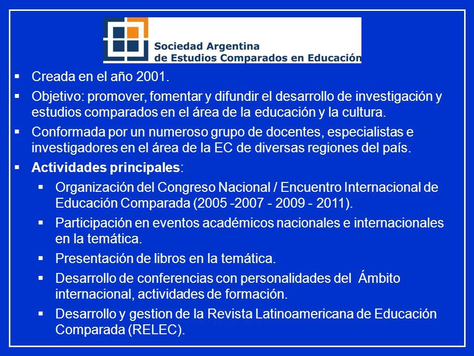 Creada en el año 2001. Objetivo: promover, fomentar y difundir el desarrollo de investigación y estudios comparados en el área de la educación y la cu