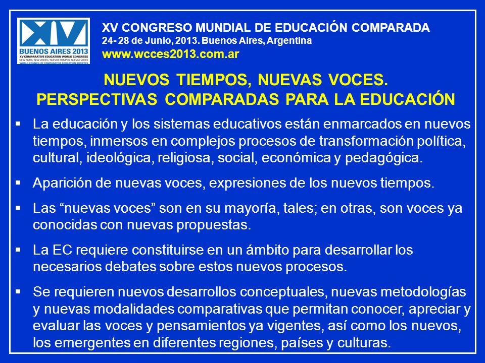 XV CONGRESO MUNDIAL DE EDUCACIÓN COMPARADA 24- 28 de Junio, 2013. Buenos Aires, Argentina www.wcces2013.com.ar La educación y los sistemas educativos