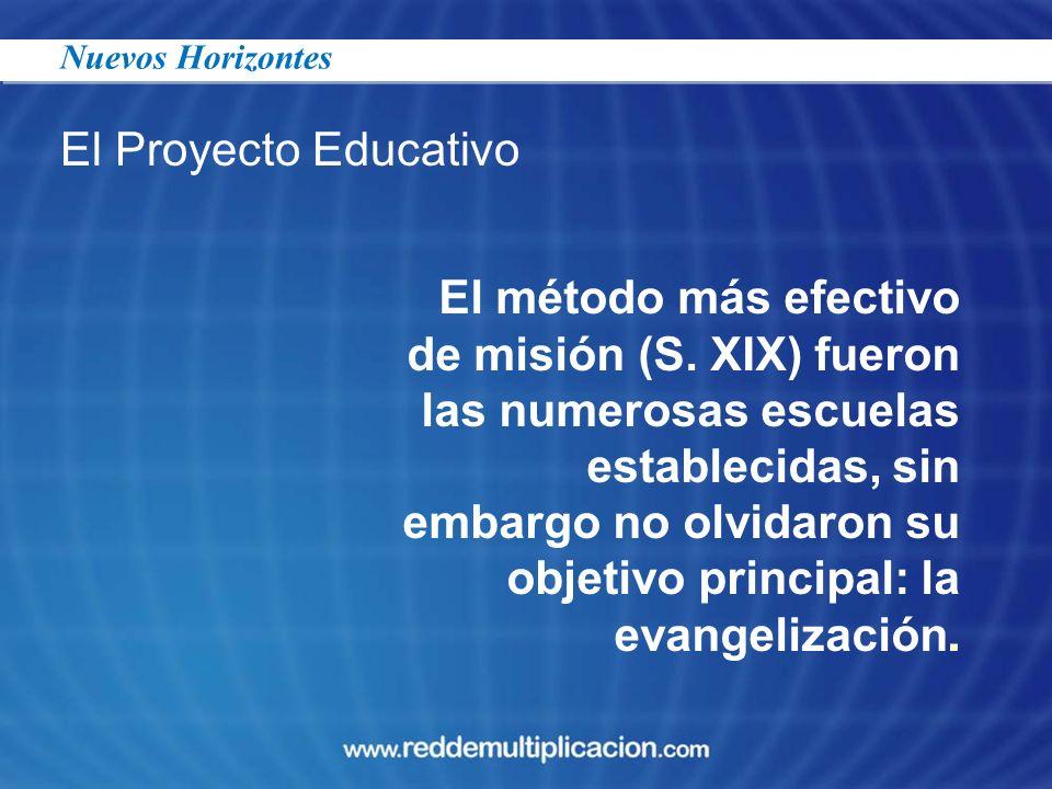 El método más efectivo de misión (S. XIX) fueron las numerosas escuelas establecidas, sin embargo no olvidaron su objetivo principal: la evangelizació