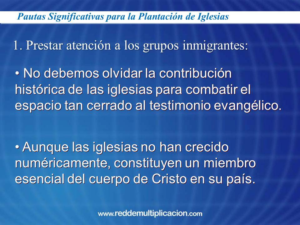 1. Prestar atención a los grupos inmigrantes: No debemos olvidar la contribución histórica de las iglesias para combatir el espacio tan cerrado al tes