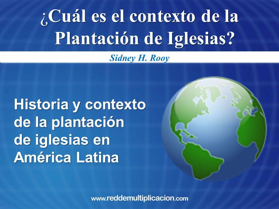 ¿Cuál es el contexto de la Plantación de Iglesias? Historia y contexto de la plantación de iglesias en América Latina Sidney H. Rooy