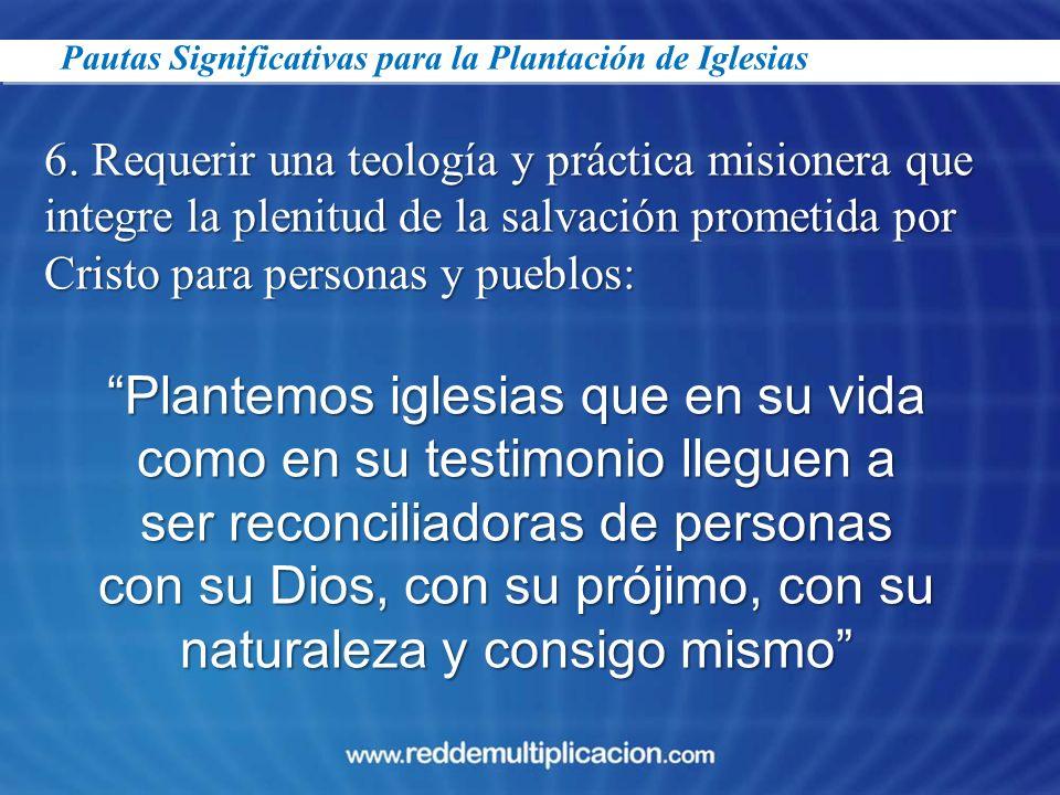 Plantemos iglesias que en su vida como en su testimonio lleguen a ser reconciliadoras de personas con su Dios, con su prójimo, con su naturaleza y con
