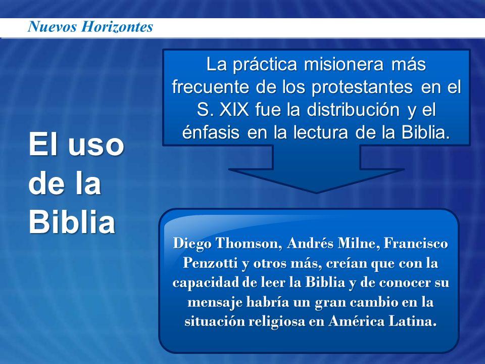 El uso de la Biblia Diego Thomson, Andrés Milne, Francisco Penzotti y otros más, creían que con la capacidad de leer la Biblia y de conocer su mensaje