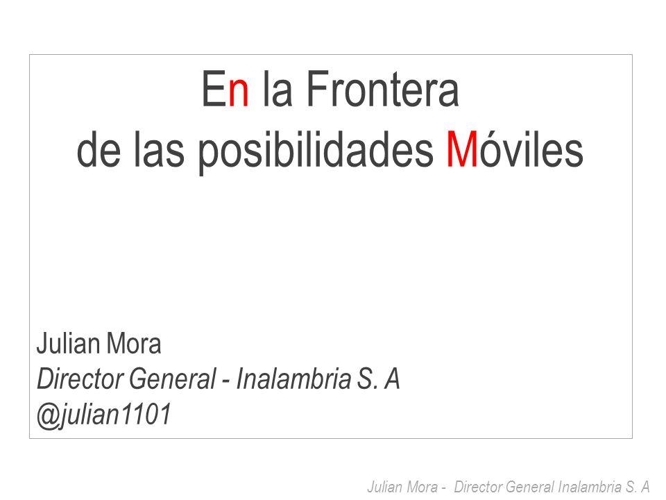 Julian Mora - Director General Inalambria S.