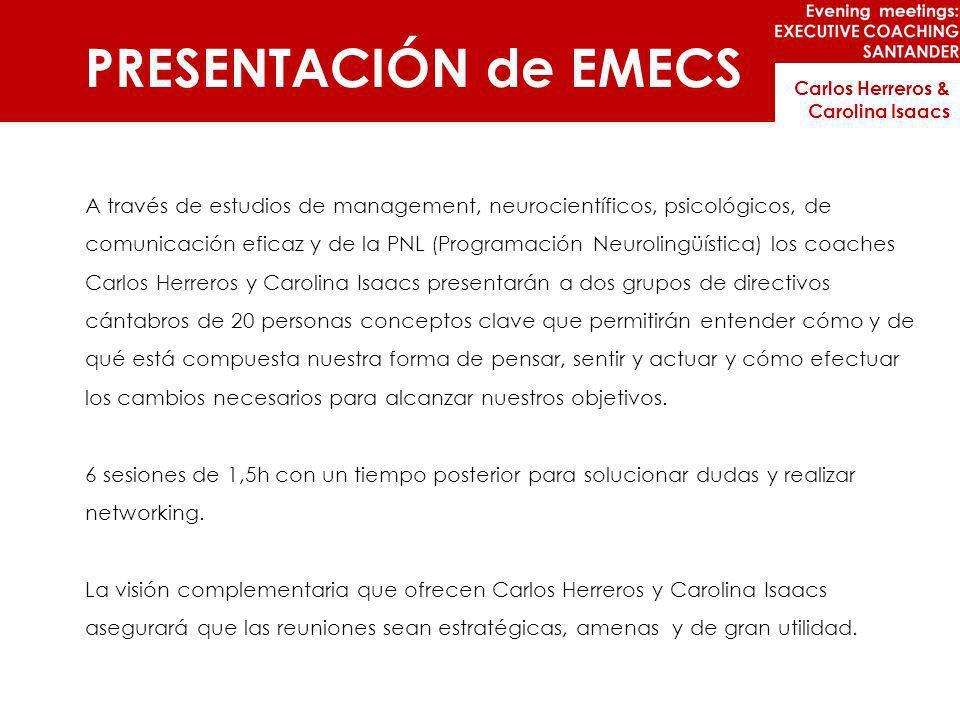 PRESENTACIÓN de EMECS A través de estudios de management, neurocientíficos, psicológicos, de comunicación eficaz y de la PNL (Programación Neurolingüí