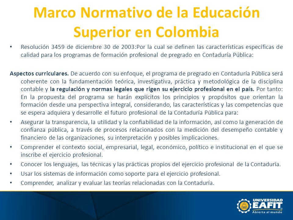 Marco Normativo de la Educación Superior en Colombia Resolución 3459 de diciembre 30 de 2003:Por la cual se definen las características específicas de