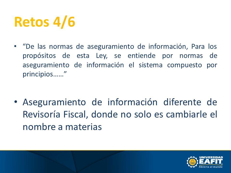 Retos 4/6 De las normas de aseguramiento de información, Para los propósitos de esta Ley, se entiende por normas de aseguramiento de información el si