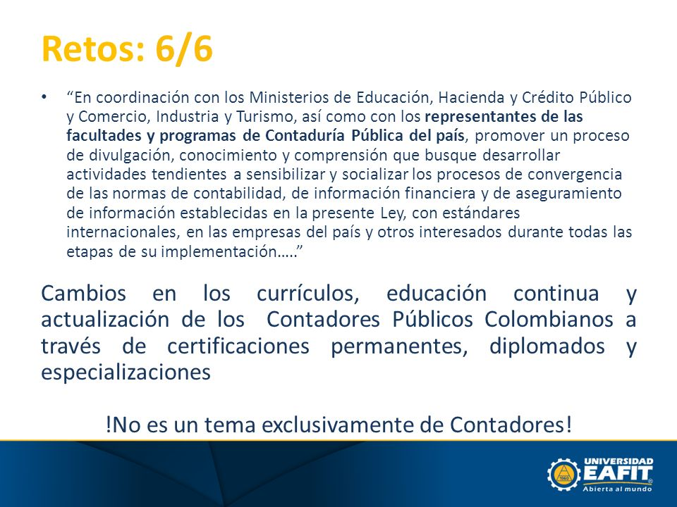 Retos: 6/6 En coordinación con los Ministerios de Educación, Hacienda y Crédito Público y Comercio, Industria y Turismo, así como con los representant