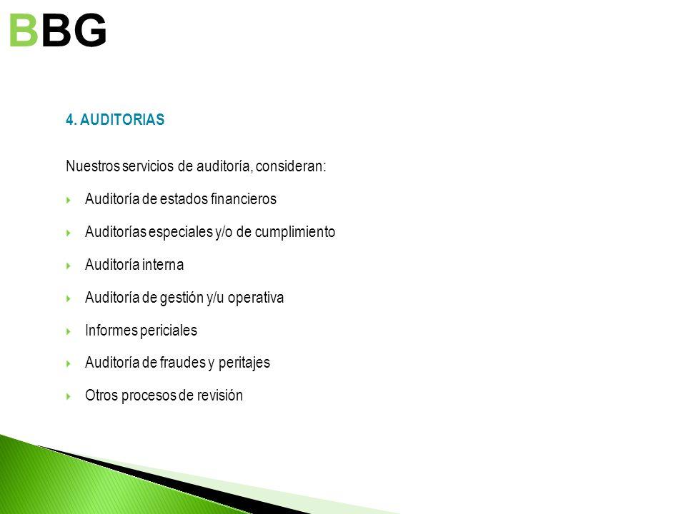 4. AUDITORIAS Nuestros servicios de auditoría, consideran: Auditoría de estados financieros Auditorías especiales y/o de cumplimiento Auditoría intern