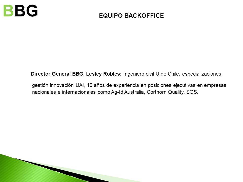 Director General BBG, Lesley Robles: Ingeniero civil U de Chile, especializaciones gestión innovación UAI, 10 años de experiencia en posiciones ejecut