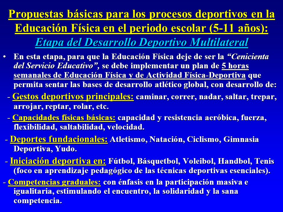 Propuestas básicas para los procesos deportivos en la Educación Física en el periodo escolar (5-11 años): Etapa del Desarrollo Deportivo Multilateral