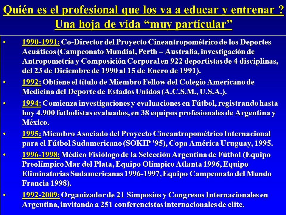Quién es el profesional que los va a educar y entrenar ? Una hoja de vida muy particular 1990-1991: Co-Director del Proyecto Cineantropométrico de los