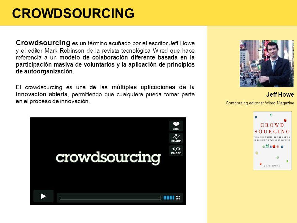 CROWDSOURCING Crowdsourcing es un término acuñado por el escritor Jeff Howe y el editor Mark Robinson de la revista tecnológica Wired que hace referen