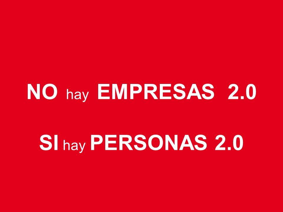 NO hay EMPRESAS 2.0 SI hay PERSONAS 2.0