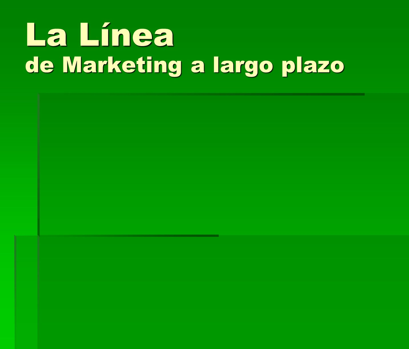 La Línea de Marketing a largo plazo