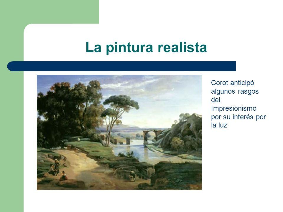 La pintura realista Corot anticipó algunos rasgos del Impresionismo por su interés por la luz