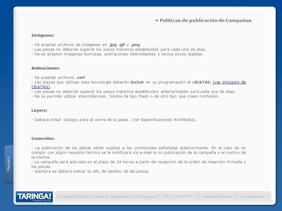 Av. Santa Fé 3233 Piso 2. Oficina 23. Capital Federal (1425) Argentina + 54 (11) 5917-7787 www.taringa.net matias@taringa.net » Políticas de publicaci
