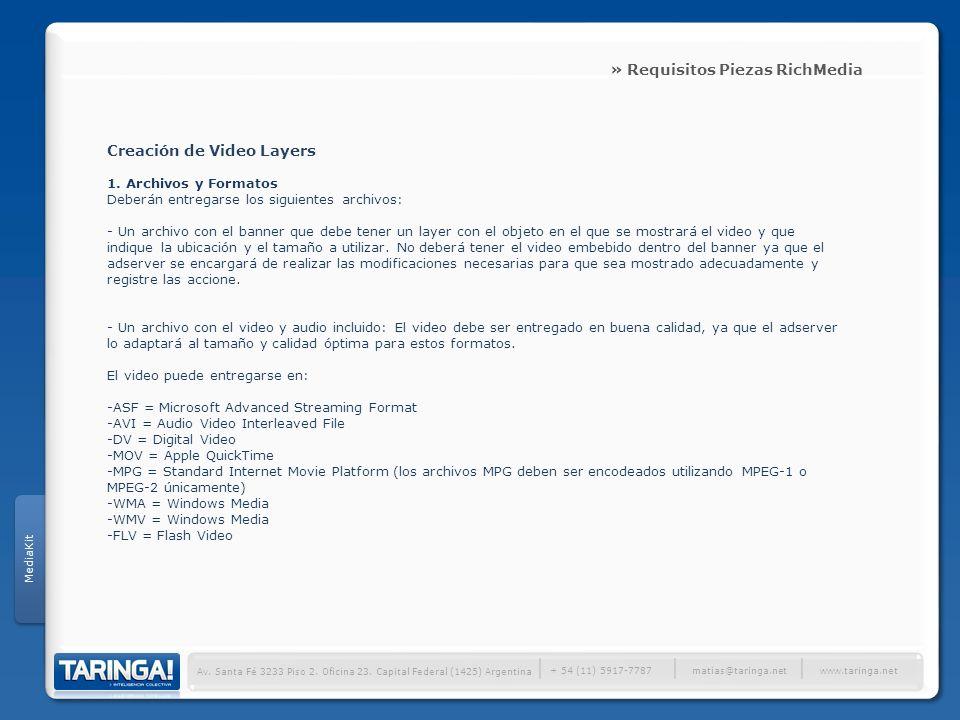 MediaKit Av. Santa Fé 3233 Piso 2. Oficina 23. Capital Federal (1425) Argentina + 54 (11) 5917-7787 www.taringa.net matias@taringa.net » Requisitos Pi