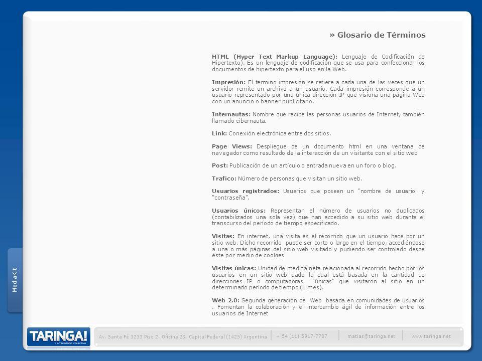 MediaKit Av. Santa Fé 3233 Piso 2. Oficina 23. Capital Federal (1425) Argentina + 54 (11) 5917-7787 www.taringa.netmatias@taringa.net HTML (Hyper Text