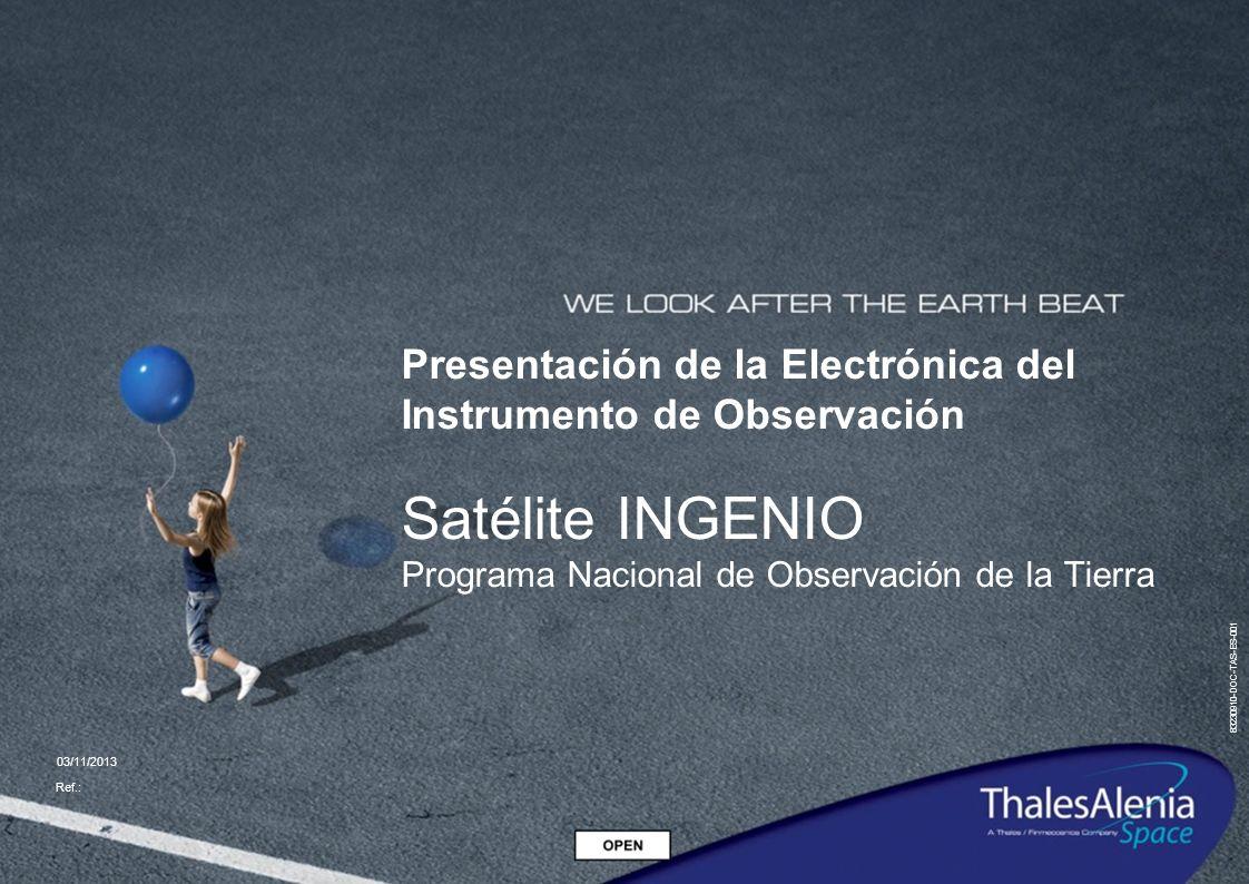 83230910-DOC-TAS-ES-001 03/11/2013 Ref.: Presentación de la Electrónica del Instrumento de Observación Satélite INGENIO Programa Nacional de Observaci