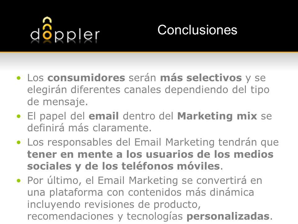 Conclusiones Los consumidores serán más selectivos y se elegirán diferentes canales dependiendo del tipo de mensaje. El papel del email dentro del Mar