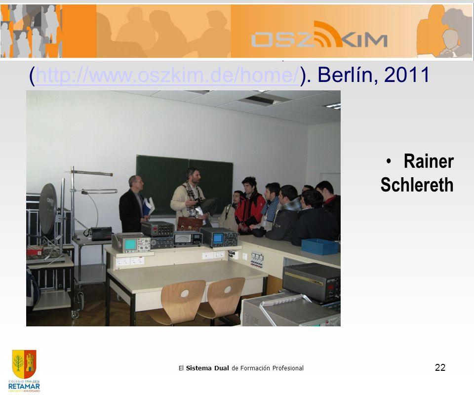 OSZ-KIM ( Oberstufenzentrum Kommunikations-, Informations- und Medientechnik ) (http://www.oszkim.de/home/). Berlín, 2011http://www.oszkim.de/home/ Ra