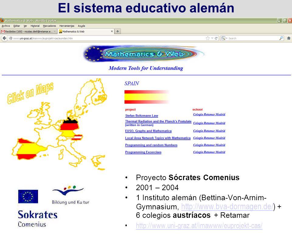 El Sistema Dual de Formación Profesional 4 El sistema educativo alemán Proyecto Sócrates Comenius 2001 – 2004 1 Instituto alemán (Bettina-Von-Arnim- G