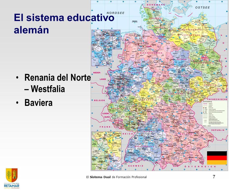 7 Renania del Norte – Westfalia Baviera El sistema educativo alemán