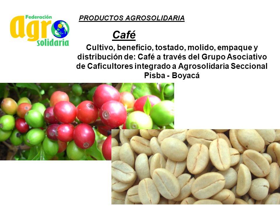 PRODUCTOS AGROSOLIDARIA Café Cultivo, beneficio, tostado, molido, empaque y distribución de: Café a través del Grupo Asociativo de Caficultores integr