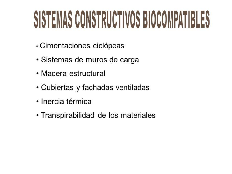 Cimentaciones ciclópeas Sistemas de muros de carga Madera estructural Cubiertas y fachadas ventiladas Inercia térmica Transpirabilidad de los material