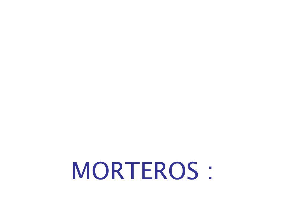 MORTEROS :