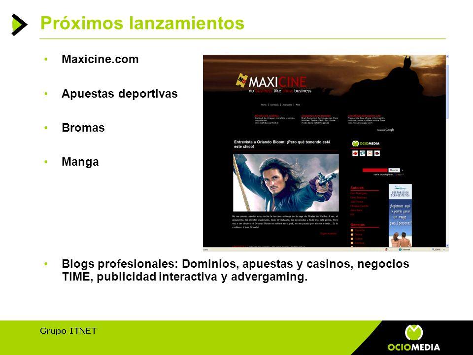 Próximos lanzamientos Maxicine.com Apuestas deportivas Bromas Manga Blogs profesionales: Dominios, apuestas y casinos, negocios TIME, publicidad interactiva y advergaming.